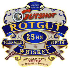 Gutshot Rotgut: Truth in advertising!