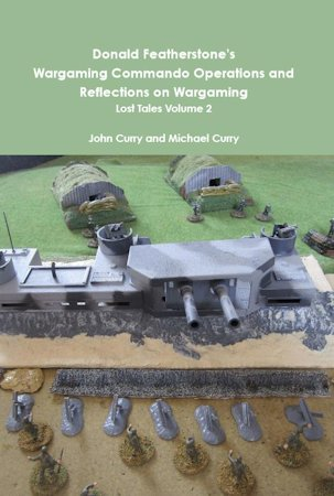 WARGAMING COMMANDO OPERATIONS AND REFLECTIONS ON WARGAMING Vol 2