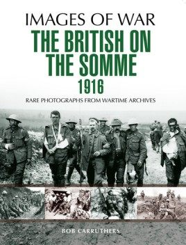 British on the Somme 1916: Images of War