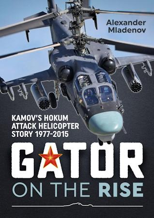 Gator on the Rise – Kamov's Hokum Attack Helicopter Story 1977-2015