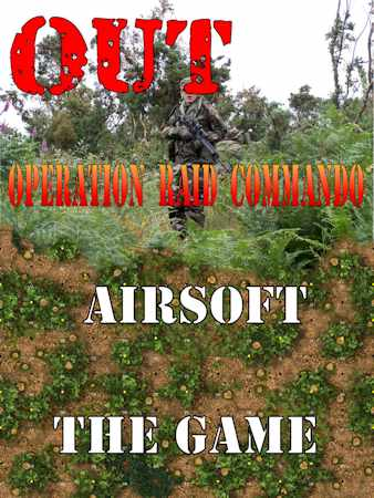 OUT Airsoft the Game: Operation Raid Commando