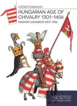 Hungarian Age of Chivalry 1301-1456