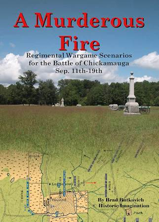 A Murderous Fire: Regimental Wargame Scenarios for the Battle of Chickamauga: September 11th-19th