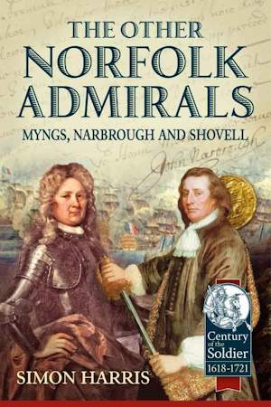 The Other Norfolk Admirals: Myngs, Narbrough & Shovell
