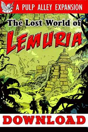 Pulp Alley: Lost World of Lemuria Expansion