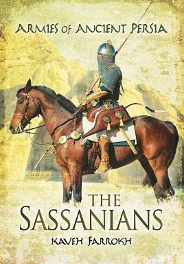 The Sassanians: The Armies of Ancient Persia