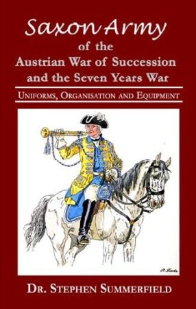 SAXON ARMY OF THE AUSTRIAN WAR OF SUCCESSION AND THE SEVEN YEARS WAR