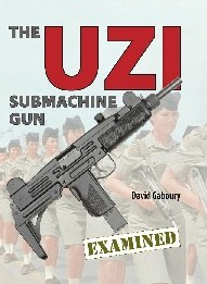 THE UZI SUBMACHINE GUN: EXAMINED