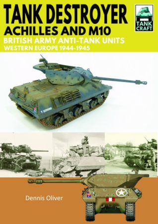 Tank Destroyer: Achilles and M10