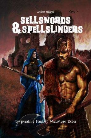 Sellswords & Spellslingers Solo & Cooperative Fantasy Miniature Rules