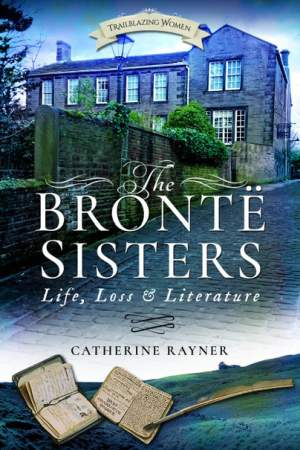 Trailblazing Women: The Brontë Sisters