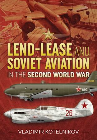 Lend-Lease & Soviet Aviation in the Second World War