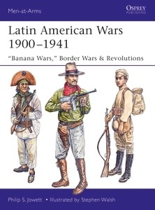 519 Latin American Wars 1900-1941: Banana Wars, Border Wars & Revolutions