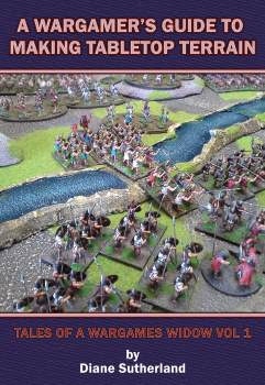 Wargamer's Guide to Making Tabletop Terrain: Tales of a Wargames Widow