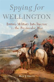 Spying for Wellington: British Military Intelligence in the Peninsular War