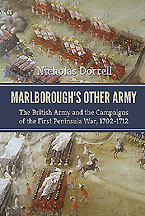 Marlborough's Other Army: The British Army and the Campaigns of the First Peninsula War, 1702-1712