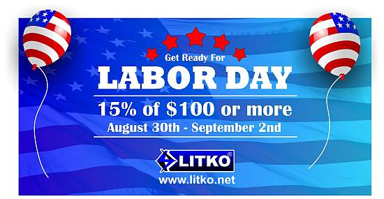 Litko Labor Day 2019 Sale now through Monday September 2nd. Save 15% off orders of 100 U.S.D. or more