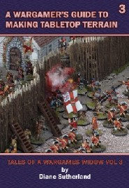 Wargamers's Guide to Making Tabletop Terrain: Volume 3: Tales of a Wargames Widow
