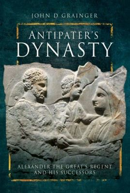 Antipater's Dynasty: Alexander the Great's Regent and his Successors cover