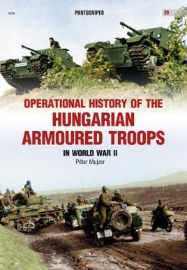 Operational History of the Hungarian Armored Troops in World War II