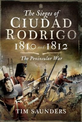 The Sieges of Cuidad Rodrigo 1810 AND 1812: The Peninsular War cover