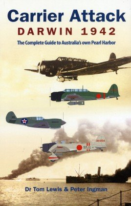 Carrier Attack Darwin 1942: The Complete Guide to Australia's Own Pearl Harbor cover