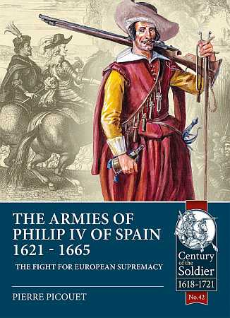 The Armies of Philip IV of Spain 1621-1665