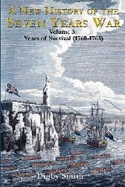 The Seven Years War – A New History 3: Years of Survival (1760-1763)
