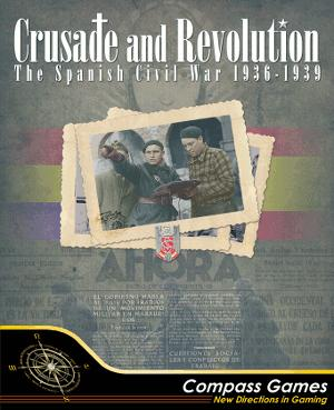 Crusade and Revolution: The Spanish Civil War, 1936-1939 Deluxe Edition