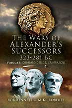 War of Alexander's Successors 323 – 281 BC: Volume 2 – Battles & Tactics
