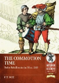 THE COMMOTION TIME: Tudor Rebellions of 1549