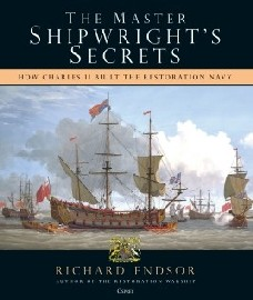 The Master Shipwright's Secrets: How Charles II built the Restoration Navy