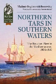 NORTHERN TARS IN SOUTHERN WATERS: The Russian Fleet in the Mediterranean, 1806-1810