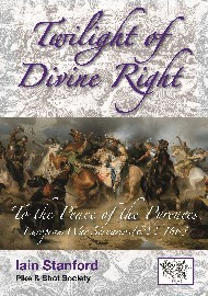 TWILIGHT OF DIVINE RIGHT – TO THE PEACE OF THE PYRENEES: Thirty Years War Scenarios Volume 2