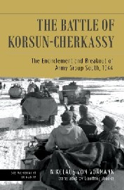 THE BATTLE OF KORSUN-CHERKSSY: The Encirclement and Breakout of Army Group South, 1944
