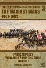 Mahdist Wars 1881-1885: The Partizan Press Painting Guide – Volume 3