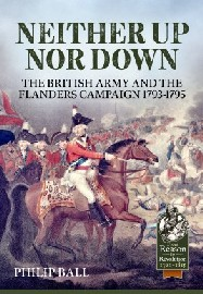 NEITHER UP NOR DOWN: The British Army and the Campaign in Flanders 1793-1795