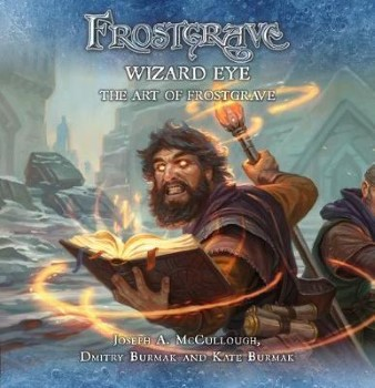 WIZARDS EYE: THE ART OF FROSTGRAVE
