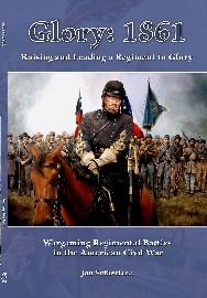 Glory 1861: Raising and Leading a Regiment to Glory